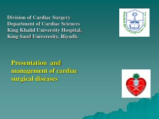 Presentation  and management of cardiac surgical diseases