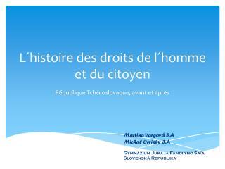 L´h istoire  de s  droits de l ´ h omme  et du citoyen