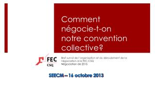 Comment négocie-t-on notre convention collective?