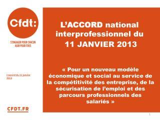 L�ACCORD  national interprofessionnel du  11 JANVIER 2013