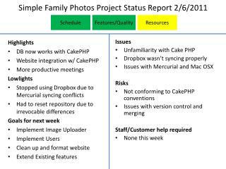Simple Family Photos  Project Status Report  2 /6/2011