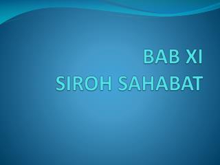 BAB XI SIROH SAHABAT
