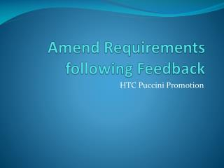 Amend Requirements following Feedback