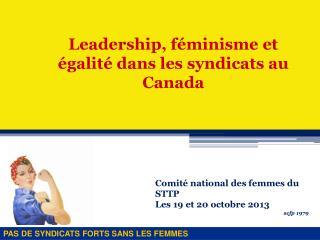 Leadership, féminisme et égalité dans les syndicats au Canada
