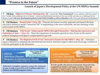 Japan's new health development policy focuses on: 1. MNCH , 2. Infectious Diseases ,