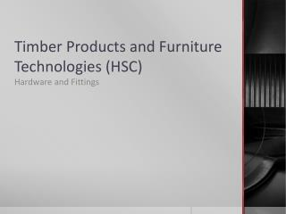 Timber Products and Furniture Technologies (HSC )