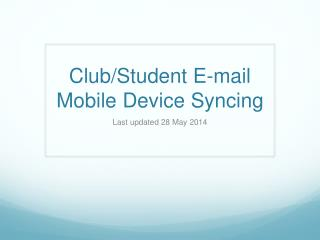 Club/Student E-mail  Mobile Device Syncing