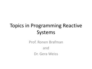 Topics in Programming Reactive Systems