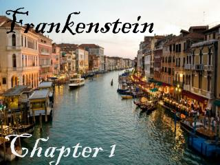 Frankenstein   Chapter 1