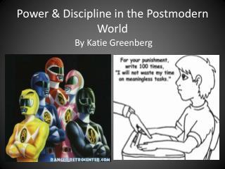 Power & Discipline in the Postmodern World