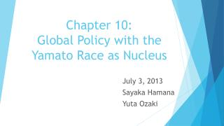 Chapter 10:  Global Policy with the Yamato Race as Nucleus