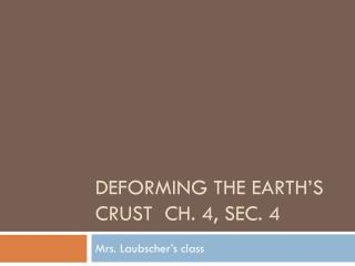 Deforming the earth's crust  Ch. 4, sec. 4