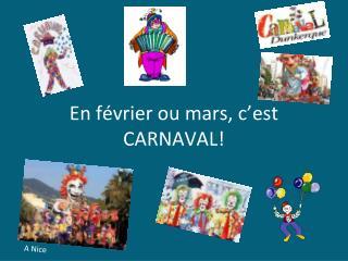 En février ou mars, c'est CARNAVAL!