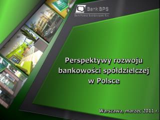 Perspektywy rozwoju  bankowości spółdzielczej  w Polsce