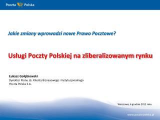 Jakie zmiany wprowadzi nowe Prawo Pocztowe? Usługi Poczty Polskiej na zliberalizowanym rynku