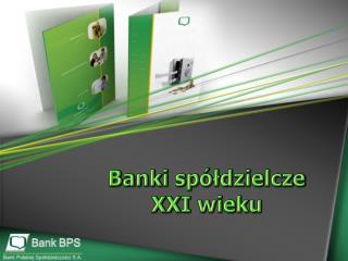 Banki spółdzielcze   XXI wieku