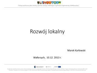 """"""" Usługi publiczne jako istotny czynnik rozwoju lokalnego w gminach Aglomeracji Wałbrzyskiej"""""""