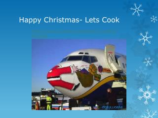 Happy Christmas- Lets Cook