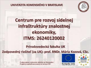 Centrum pre rozvoj sídelnej infraštruktúry znalostnej ekonomiky,  ITMS: 26240120002