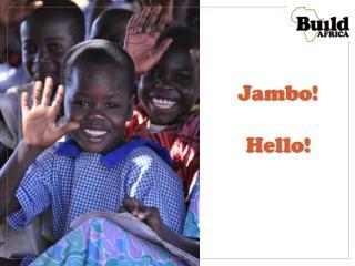 Jambo ! Hello!