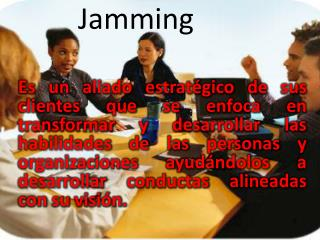 Jamming
