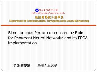Simultaneous Perturbation Learning Rule for Recurrent Neural Networks and Its FPGA  Implementation