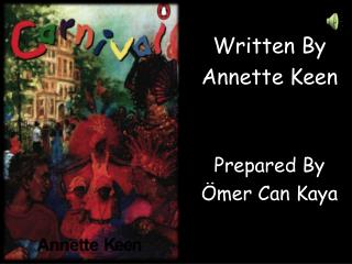 Written By  Annette Keen Prepared By �mer Can Kaya
