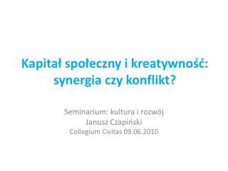 Kapitał społeczny i kreatywność: synergia czy konflikt?