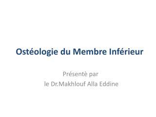 Ost�ologie du Membre Inf�rieur