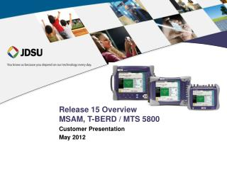 Release 15 Overview MSAM, T-BERD / MTS 5800