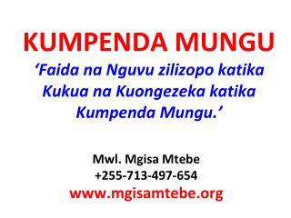 KUMPENDA MUNGU ' Faida na Nguvu zilizopo katika Kukua na Kuongezeka katika Kumpenda Mungu. '