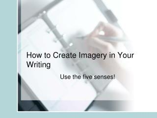 How to Create Imagery in Your Writing