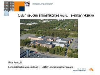 Oulun seudun ammattikorkeakoulu, Tekniikan yksikkö