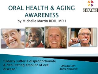 ORAL HEALTH & AGING AWARENESS by Michelle Martin RDH, MPH