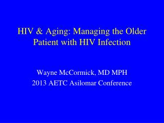 HIV & Aging: Managing the Older Patient with HIV Infection