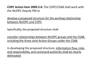 COPC Action Item 2009-2.6:  The COPC/CSAB shall work with the NUOPC Deputy PM to