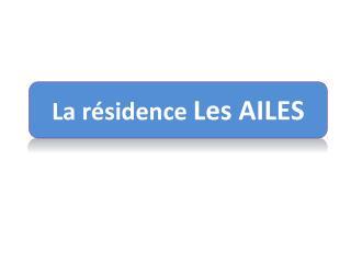 La résidence  Les AILES