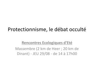 Protectionnisme, le d�bat occult�