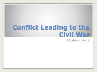 Conflict Leading to the Civil War