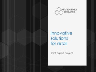 Innovative solutions  for retail