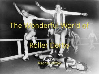 The Wonderful World of Roller Derby