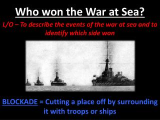 Who won the War at Sea?