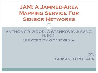 JAM: A Jammed-Area Mapping Service For Sensor Networks