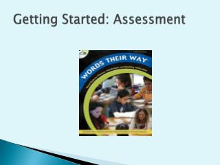 Getting Started: Assessment