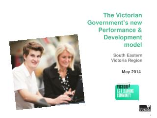 The Victorian  Government's new  Performance  &  Development  model