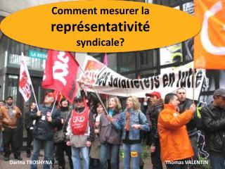 Comment mesurer la  représentativité  syndicale?