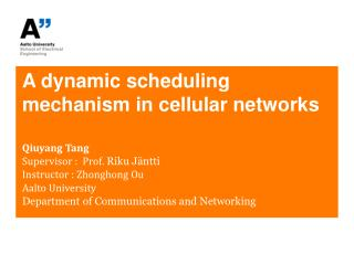 A dynamic scheduling mechanism in cellular networks