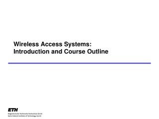Wireless Access Systems: Introduction and Course Outline