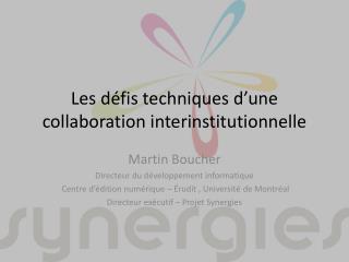 Les défis techniques d'une collaboration interinstitutionnelle