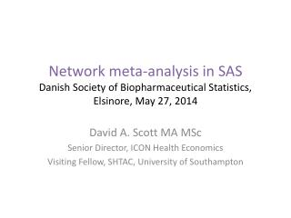 David A. Scott MA MSc Senior Director, ICON Health Economics